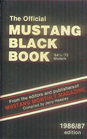 The Official Mustang Black Book '64-1/2 - '73 Models: Heasley, Jerry
