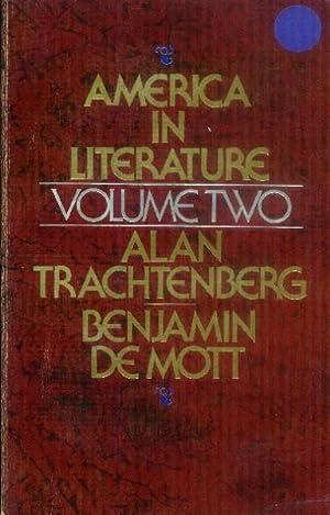 America in Literature: Volume Two (II): Trachtenberg, Alan; Demott,