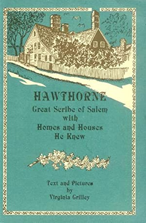 Hawthorne; Great Scribe of Salem with Homes: Grilley, Virginia