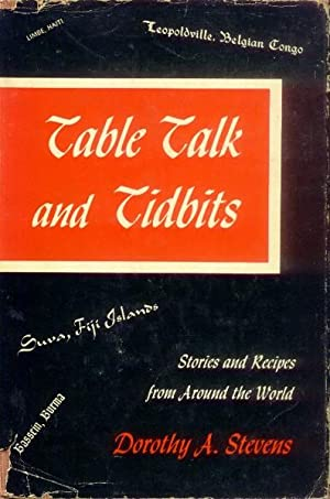 Table Talk and Tidbits; Stories and Recipes from Around the World