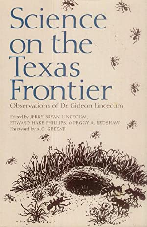 Science on the Texas Frontier; Observations of Dr. Gideon Lincecum: Lincecum, Dr. Gideon