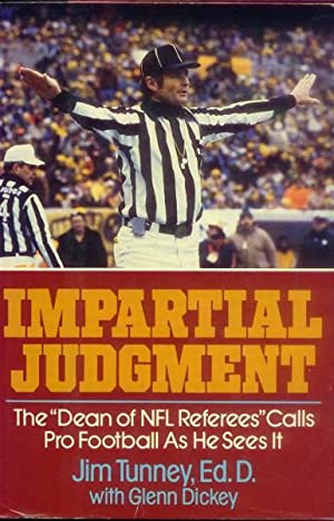 """Impartial Judgment; the """"Dean of NFL referees"""": Tunney, Jim with"""