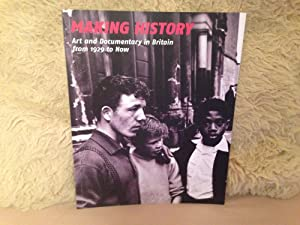 Making History: Art and Documentary in Britain from 1929 to Now.