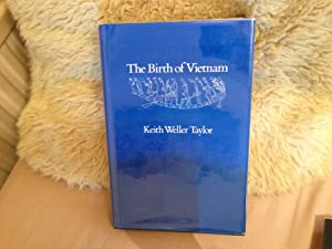 The Birth of Vietnam.: TAYLOR, Keith Weller.: