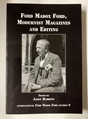 Ford Madox Ford, Modernist Magazines and Editing.: HARDING, Jason.: