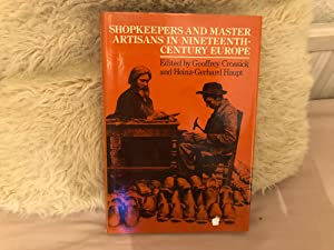 Shopkeepers and Master Artisans in Nineteenth-Century Europe.
