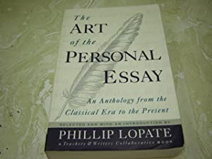 lopate the art of the personal essay The art of the personal essay by phillip lopate - book cover, description, publication history.