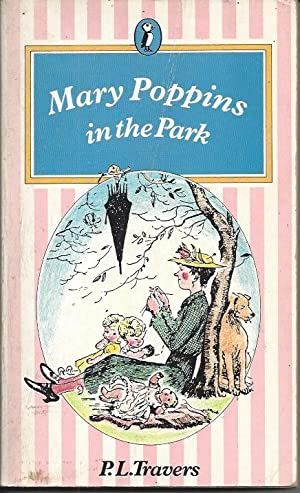 Mary Poppins in the Park: Travers, P. L.