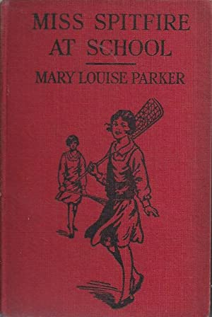 "Miss Spitfire"" At School: Parker, Mary Louise"