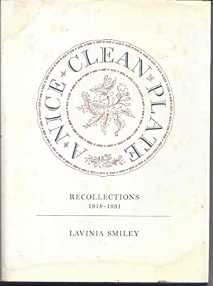 A Nice Clean Plate Recollections 1919-1931: Smiley, Lavinia