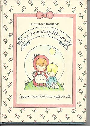 A Child's Book of Old Nursery Rhymes: Anglund, Joan Walsh