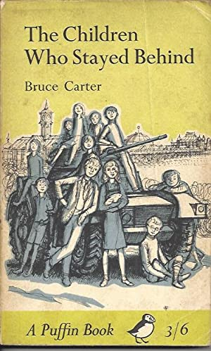 The Children Who Stayed Behind (Originally Published: Carter, Bruce; Illus