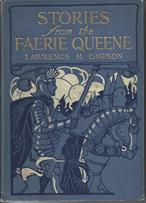 Stories from the Faerie Queene: Dawson, Lawrence H.