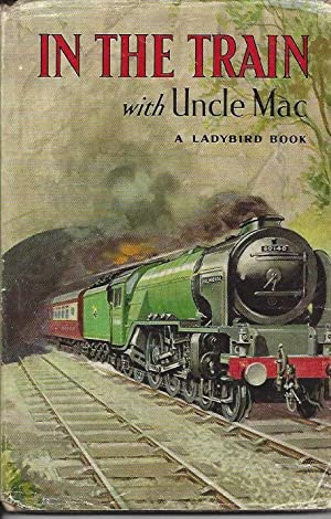 In the Train with Uncle Mac.: McCulloch, Derek. Watson,