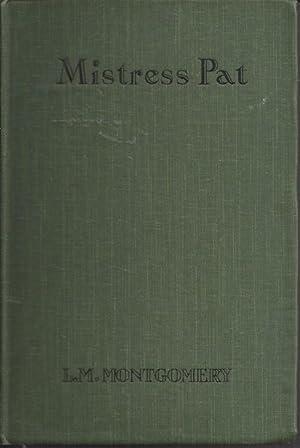 Mistress Pat a novel of Silver Bush: Montgomery, L M