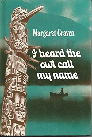 an analysis of i heard the owl call my name by margaret craven Margaret craven's i heard the owl call my name in three pages this essay presents an analysis of margaret craven's 1973 novel.