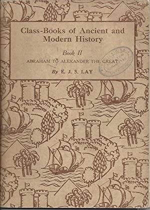 Class-Books of Ancient and Modern History Book: E J S