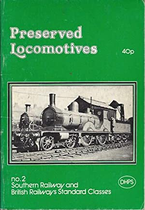 Preserved Locomotives of the Southern Railway and: Elliott, R J