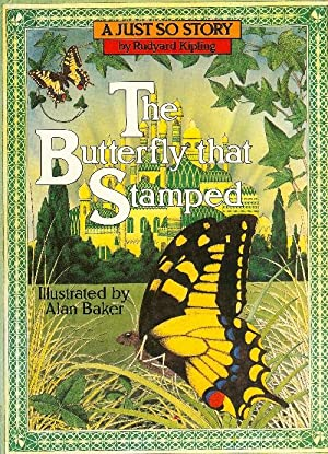 The Butterfly That Stamped (A Just so: Kipling, Rudyard &