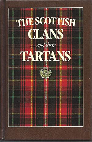 The Scottish Clans and Their Tartans With: unknown