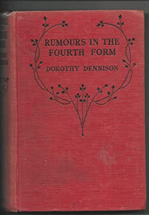 Rumours in the Fourth Form: Dennison, Dorothy &