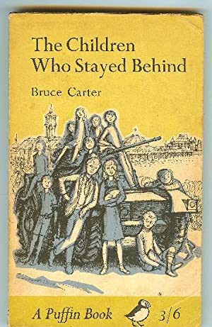 The Children Who Stayed Behind: Carter, Bruce; Illus