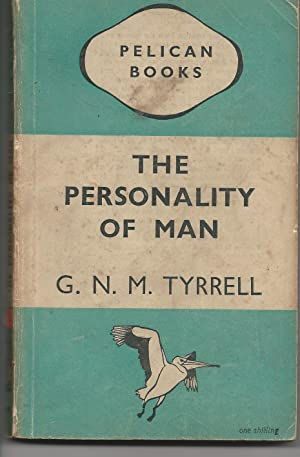 The Personality of Man New Facts and: Tyrrell, G. N.