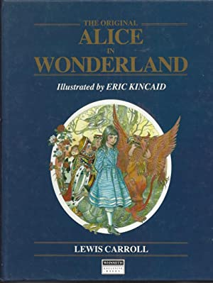 The Original Alice in Wonderland: Carroll, Lewis; Illus