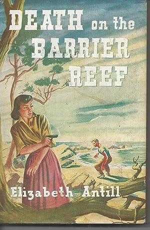 Death on the Barrier Reef: Antill, Elizabeth