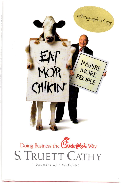 Eat Mor Chikin: Inspire More People: S. Truett Cathy