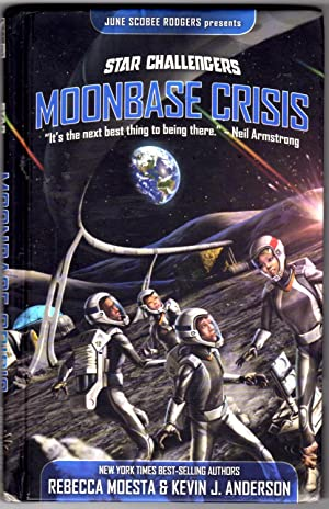 Star Challengers Moonbase Crisis: Moesta, Rebecca; Anderson, Kevin J.