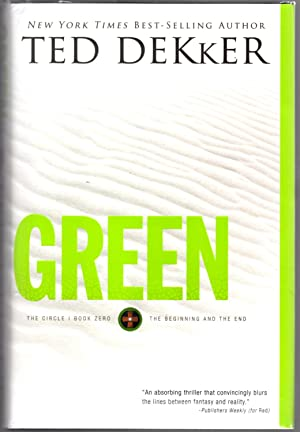 "Green (The Circle, Book 0: The Beginning and the End) ""SIGNED"": Dekker, Ted"