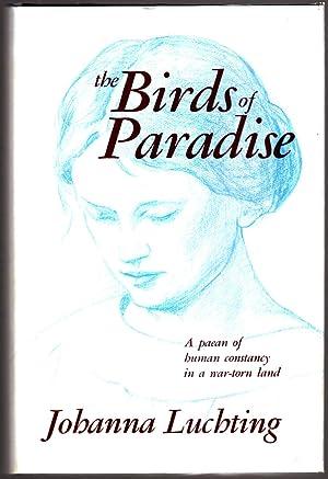 "The Birds of Paradise ""SIGNED"": Luchting, Johanna"