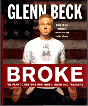 "Broke: The Plan to Restore Our Trust, Truth and Treasure ""Signed"": Glenn Beck"