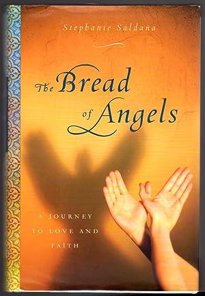 The Bread of Angels: A Journey to Love and Faith: Saldana, Stephanie