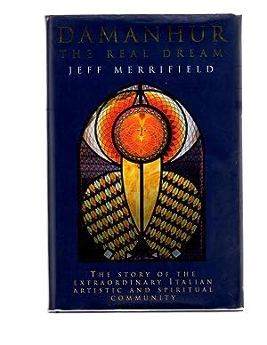 Damanhur : The Real Dream: Merrifield, Jeff