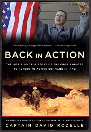 Back In Action: An American Soldier's Story Of Courage, Faith And Fortitude: Rozelle, David