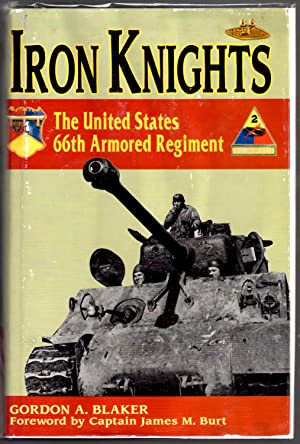 Iron Knights: The United States 66th Armored Regiment 1918-1945: Blaker, Gordon A.