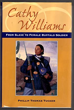 Cathy Williams: From Slave to Buffalo Soldier (Great novels and memoirs of World War I): Phillip ...