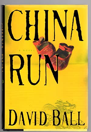 China Run: A Novel: Ball, David
