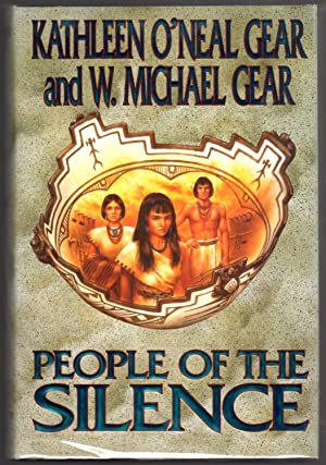 People of the Silence (The First North Americans Series, Book 8): Gear, Kathleen O'Neal; Gear, W. ...