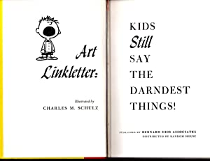 Kids Still say the Darndest Things!: Art Linkletter; Illustrated by Charles M. Schultz