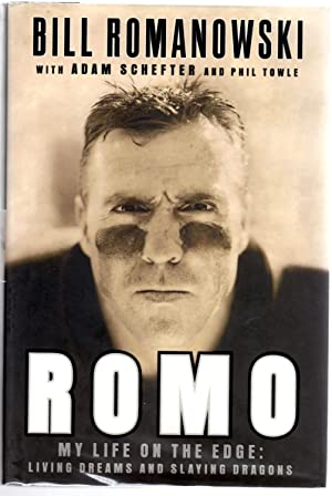 Romo: My Life on the Edge--Living Dreams and Slaying Dragons: Romanowski, Bill