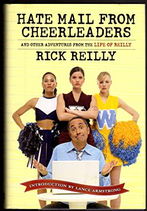 Hate Mail from Cheerleaders and Other Adventures from the Life of Reilly: Rick Reilly