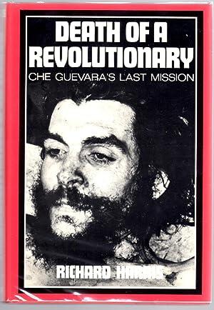 Death of a Revolutionary: Che Guevara's Last Mission: Richard L. Harris