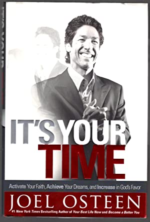 It's Your Time: Activate Your Faith, Achieve: Osteen, Joel