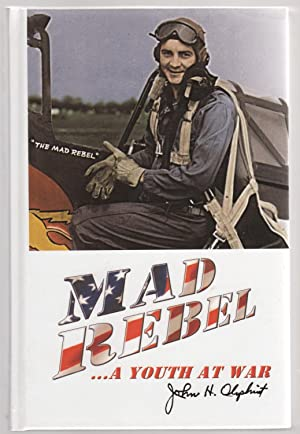 Mad Rebel. A Youth at War: Oliphint, John H.