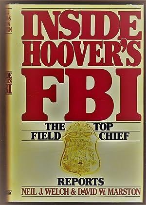 Inside Hoover's FBI: The Top Field Chief: Neil J. Welch;