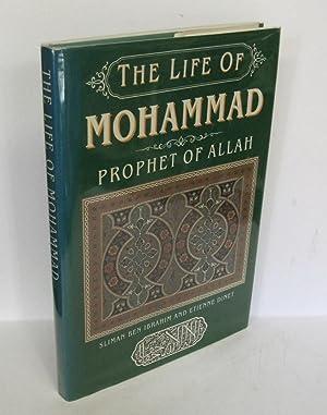 The Life of Mohammad: Prophet of Allah: BEN IBRAHIM, Sliman