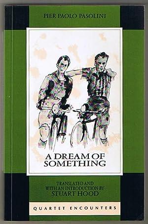 A Dream of Something: Pasolini, Pier Paulo
